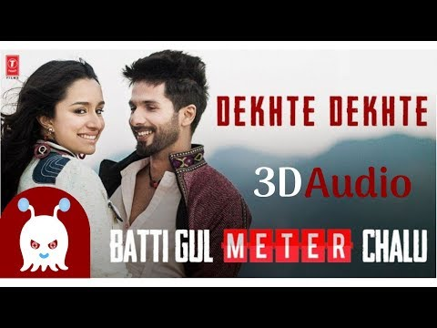 DEKHTE DEKHTE | Atif Aslam | 3D Audio | Surround Sound | Use Headphones 👾