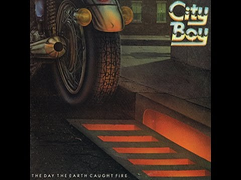 The Day The Earth Caught Fire CITY BOY 1979 HD LP