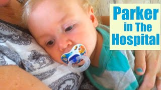 BABY PARKER IN THE HOSPITAL! :(