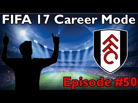 "FIFA 17 Fulham FC Career Mode | Episode #50 ""Ready, Steady, Cook!"
