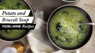 Hearty Potato and Broccoli Soup | Food & Wine Recipes