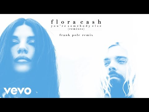 flora cash - You're Somebody Else (Frank Pole Remix (Audio))