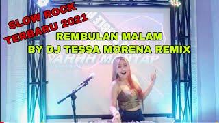 LAGU SLOW ROCK TERBARU   ARIEF - REMBULAN MALAM DJ TESSA MORENA REMIX