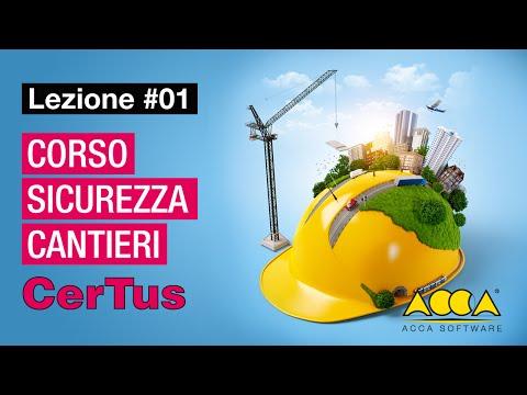 Corso Sicurezza Cantieri-CerTus-ACCA-Lez#1 Presentazione generale su filosofia e funzioni