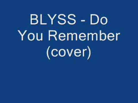 BLYSS - Do You Remember (Cover) Free MP3 Download Link