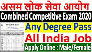 APSC Combined Competitive Exam 2020 ¦¦ APSC CCE 2020 Notification ¦¦ APSC CCE 2020 Online Form