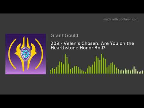 209 - Velen's Chosen: Are You On The Hearthstone Honor Roll?
