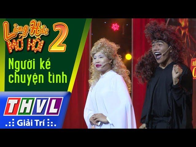 THVL   Làng hài mở hội 2017 – Tập 2: Người kể chuyện tình