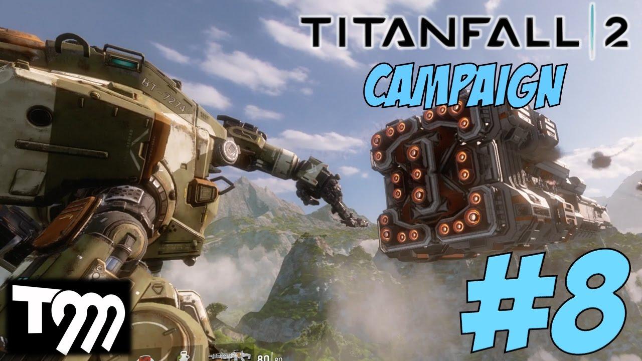 TITANFALL 2 - CAMPAIGN GAMEPLAY WALKTHROUGH #8 - YouTube