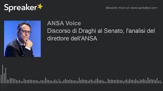 Discorso di Draghi al Senato, l'analisi del direttore dell'ANSA