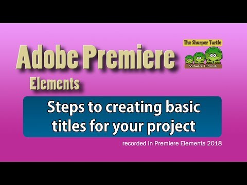 Premiere Elements - Steps To Creating Basic Titles