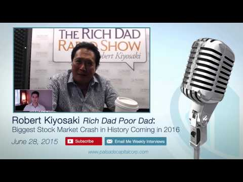 Robert Kiyosaki  Biggest Stock Market Crash in History Coming in 2016 – June 28, 2015