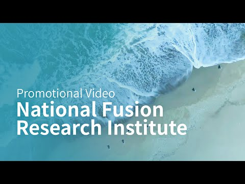 Promotional video of National Fusion Research Institute