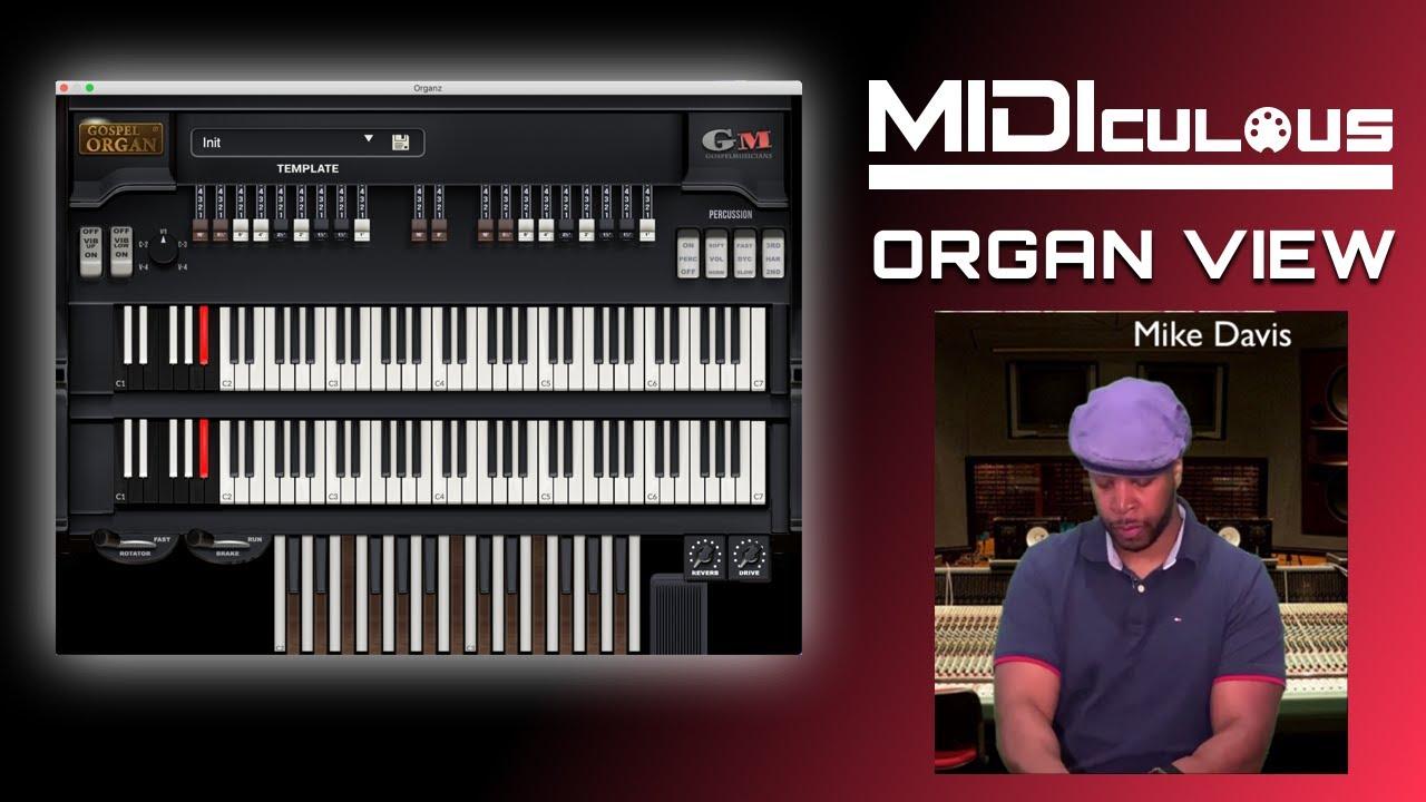 MIDIculous Virtual Organ View Featuring Mike Davis