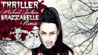 Michael Jackson - Thriller (Brazzabelle 2013 Festival Remix)