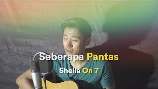 Download Seberapa Pantas - Sheila On 7 (Cover) by Arvian Dwi Mp3