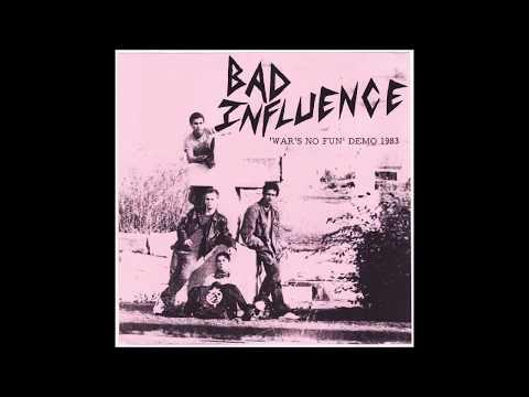 Bad Influence - War's No Fun Demo 7