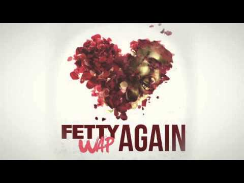 Fetty Wap - Again [Audio Only]