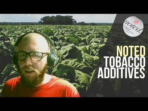 Noted: Ep. 19 - Tobacco Additives ft. ChemicalBurnVictim