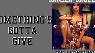 Camila Cabello - Something's Gotta Give (Traduzione)