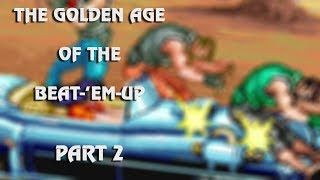 The Golden Age Of The Beat-'Em-Up: Part 2