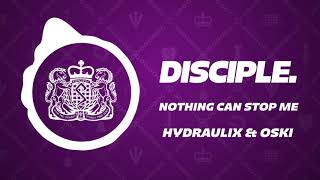 Hydraulix & Oski - Nothing Can Stop Me