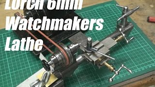 Lorch 6mm Watchmakers Lathe - Part 1 - Overview