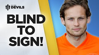 Daley Blind Signing for Manchester United | Manchester United Transfer News