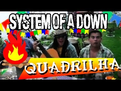 Aerials - System of a Down (Quadrilha Cover) - By AtilaKw - Konversão