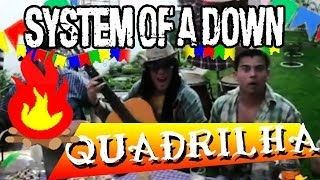 Aerials - System of a Down (Quadrilha Cover) -Versão by Konversão