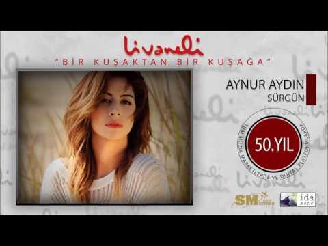 Aynur Aydın - Sürgün (Livaneli 50. Yıl Özel)