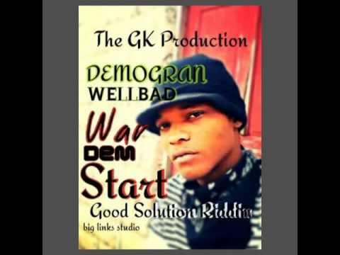 Demogran Wellbad - War Dem Start Felony Answer (Good Solution Riddim )
