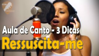 Aula de Canto GOSPEL - Ressuscita-me (Aline Barros) 3 Dicas