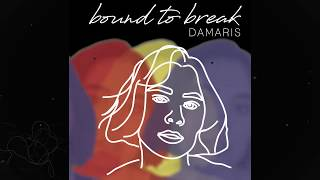 Damaris - Bound to Break [Official Audio]