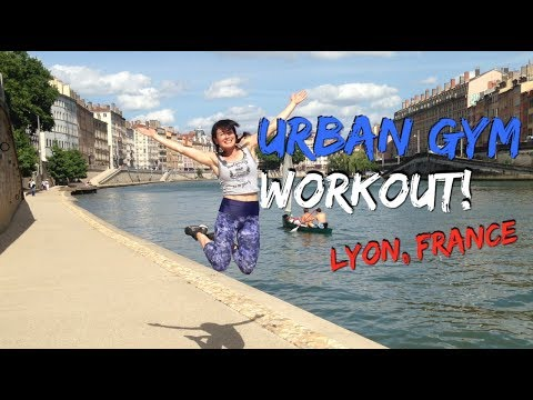 URBAN GYM WORKOUT: Lyon, France!