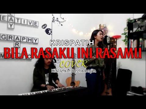 Krispatih - Bila Rasaku ini Rasamu (Live Covered by Kilal Ista ft. Rezha Regita)