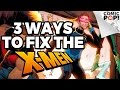 3 Ways to Fix the X-Men Comics #XMen