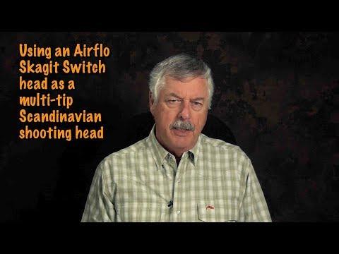 Using An Airflo Skagit Switch As A Multi-tip Scandi Line