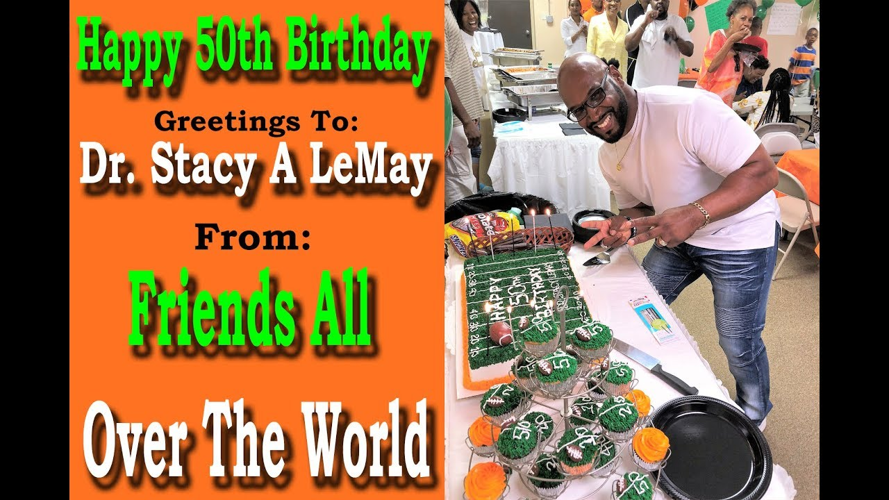 Dr Stacy Lemay 50th Birthday Greetings From Friends Youtube