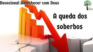 A queda dos soberbos // Amanhecer com Deus // Igreja Presbiteriana Floresta - GV