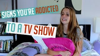Signs you're addicted to a TV show