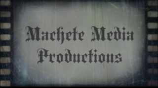 Machete Media Productions intro