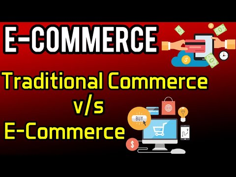 Traditional Commerce v/s E-Commerce | e-Commerce