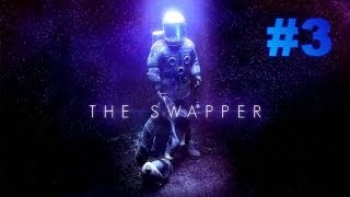 The Swapper - Gameplay Walkthrough (PC) - Part 3 - Who Am I?