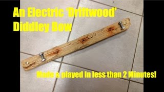 Electric Diddley Bow made and played in less than 2 minutes