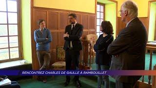 Yvelines | Rencontrez Charles de Gaulle à Rambouillet