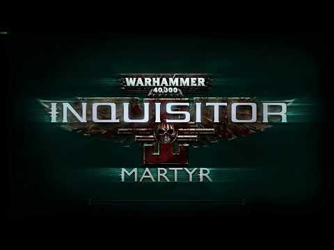 """Warhammer 40k: Inquisitor - Martyr - """"Crusader gameplay - For the Emperor!"""""""