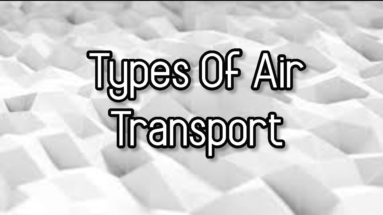 Types Of Air Transport
