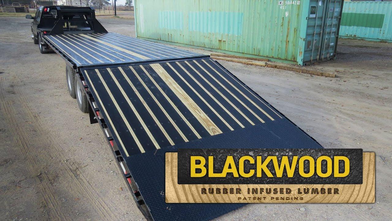 Blackwood Rubber Infused Lumber Pj Trailers Youtube