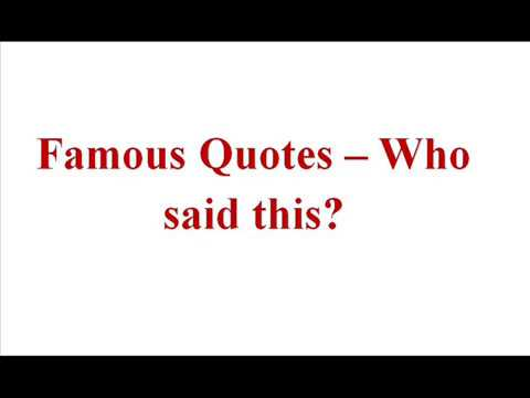 FAMOUS QUOTES  – WHO SAID THIS? – TNPSC GENERAL ENGLISH